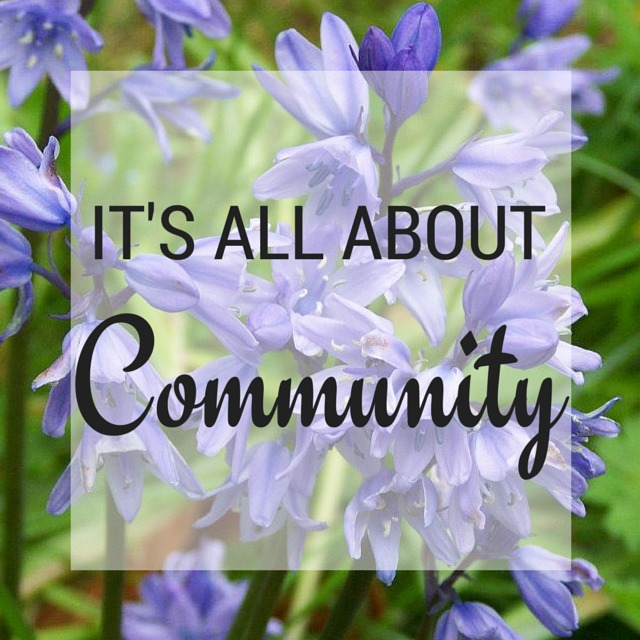 It's All About Community - Celebrating the Heart and Soul of Blogging