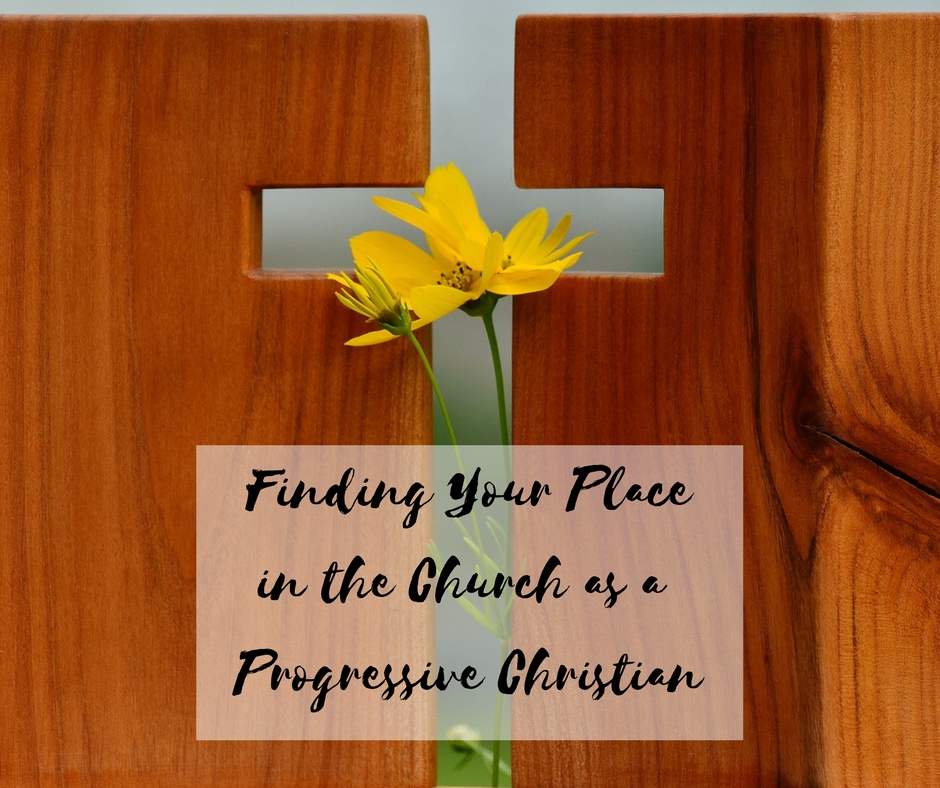 Finding Your Place in the Church as a Progressive Christian (1)