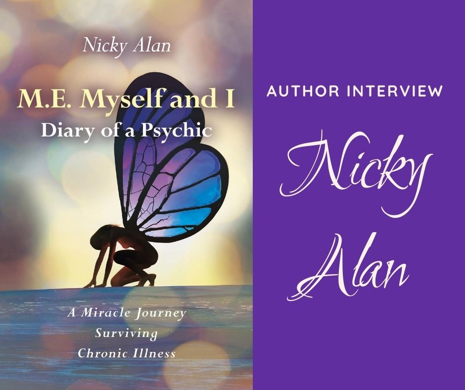 "Copy of the front cover of the book M.E. Myself and I: Diary of a Psychic by Nicky Alan, which shows a woman crouching on all fours with blue and purple wings on her back. Next to the book cover is a purple background with white text saying, ""Author interview: Nicky Alan"""